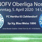 Spiel abgesagt! FC Hertha 03 Zehlendorf vs. Sp.Vg. Blau Weiss 1890 am 5.4.2020