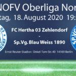 Hertha 03 Zehlendorf vs. SpVG Blau-Weiß 90 am 18.08.2020 OHNE ZUSCHAUER !