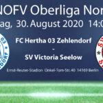 FC Hertha 03 Zehlendorf vs. SV Victoria Seelow am 30.8.2020